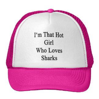 Soy ese chica caliente que ama tiburones gorras