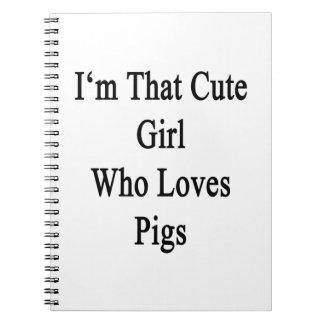 Soy ese chica lindo que ama cerdos libreta espiral