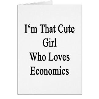 Soy ese chica lindo que ama la economía tarjeta de felicitación