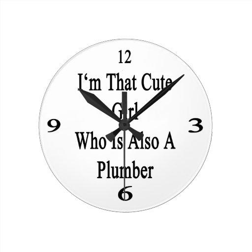 Soy ese chica lindo que es también fontanero reloj