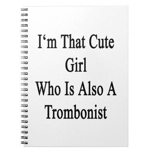 Soy ese chica lindo que es también trombón cuadernos