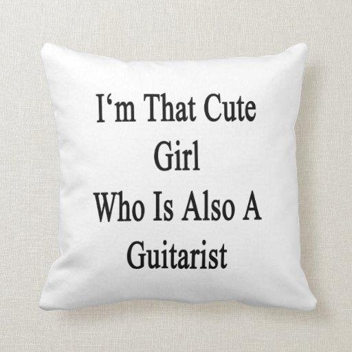Soy ese chica lindo que es también un guitarrista cojin