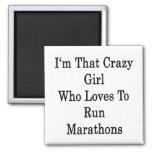 Soy ese chica loco que ama funcionar con maratones iman de nevera
