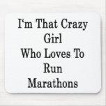 Soy ese chica loco que ama funcionar con maratones alfombrillas de ratón