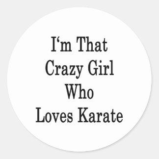Soy ese chica loco que ama karate etiqueta redonda