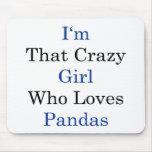 Soy ese chica loco que ama pandas alfombrilla de ratones