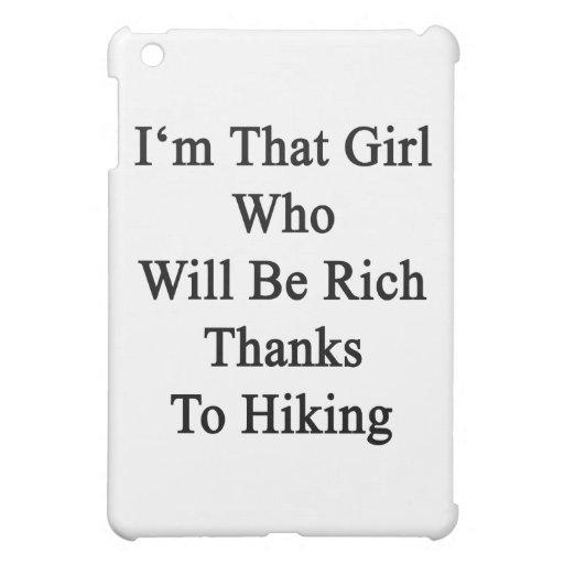 Soy ese chica que será gracias ricos a caminar