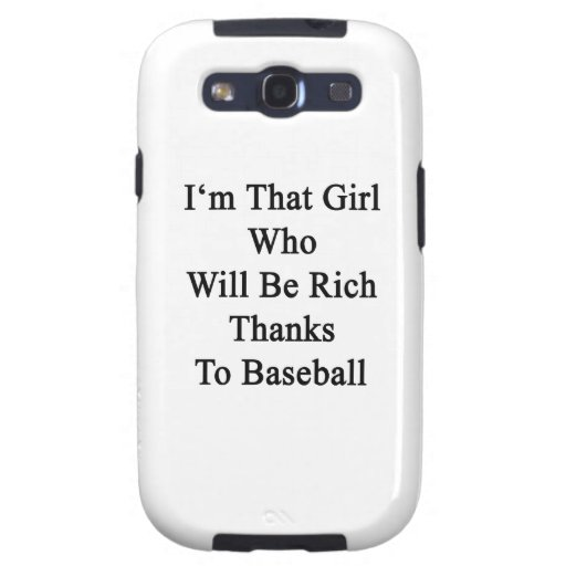 Soy ese chica que será gracias ricos al béisbol galaxy s3 carcasa