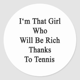 Soy ese chica que será gracias ricos al tenis pegatina redonda