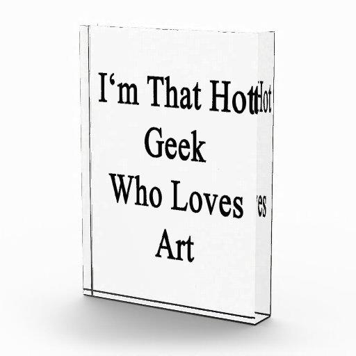 Soy ese friki caliente que ama arte