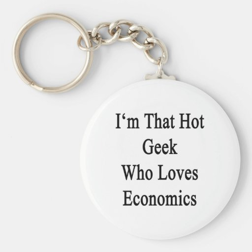 Soy ese friki caliente que ama la economía llavero redondo tipo pin