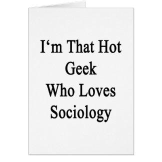 Soy ese friki caliente que ama la sociología felicitacion