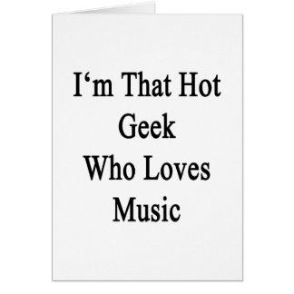 Soy ese friki caliente que ama música tarjeton