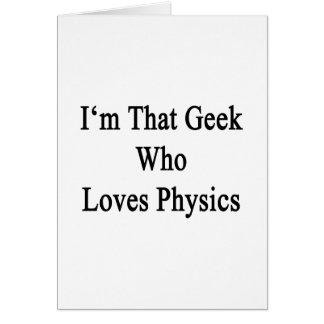 Soy ese friki que ama la física tarjeta