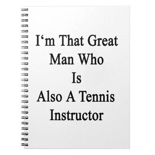 Soy ese gran hombre que es también instructor del  libros de apuntes con espiral