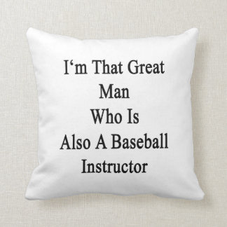 Soy ese gran hombre que es también un béisbol da i almohada