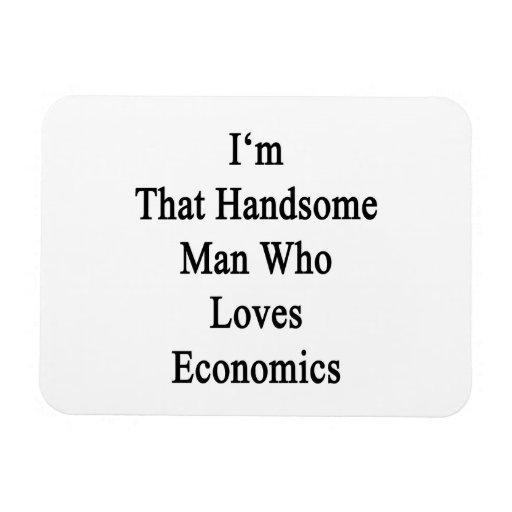 Soy ese hombre hermoso que ama la economía imán de vinilo
