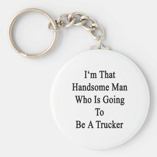 Soy ese hombre hermoso que va a ser camionero llaveros personalizados