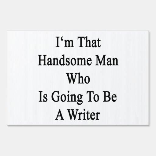 Soy ese hombre hermoso que va a ser escritor