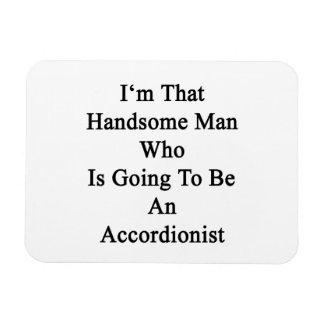 Soy ese hombre hermoso que va a ser un acuerdo imanes flexibles
