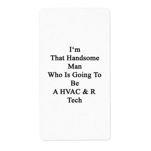 Soy ese hombre hermoso que va a ser UNA HVAC R Etiquetas De Envío