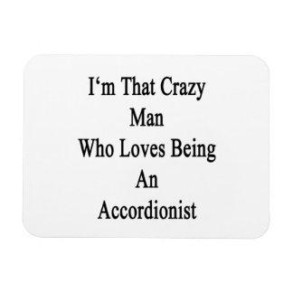 Soy ese hombre loco que ama el ser acordeonista iman flexible