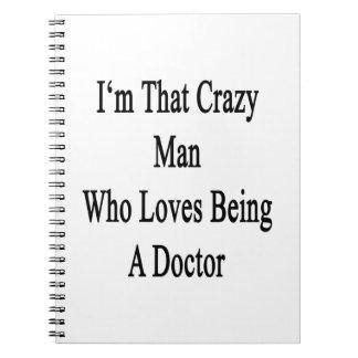 Soy ese hombre loco que ama el ser doctor libros de apuntes con espiral
