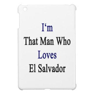 Soy ese hombre que ama El Salvador