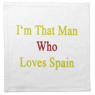 Soy ese hombre que ama España Servilletas De Papel