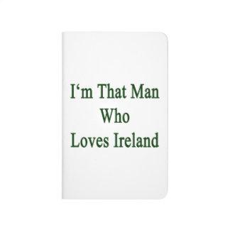 Soy ese hombre que ama Irlanda Cuadernos