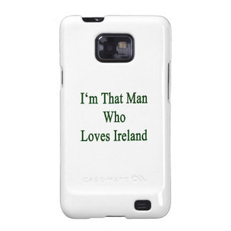 Soy ese hombre que ama Irlanda Samsung Galaxy S2 Carcasas