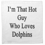 Soy ese individuo caliente que ama delfínes servilleta imprimida