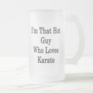 Soy ese individuo caliente que ama karate taza cristal mate