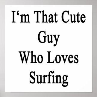 Soy ese individuo lindo que ama el practicar surf póster