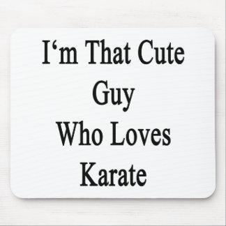 Soy ese individuo lindo que ama karate tapete de ratón
