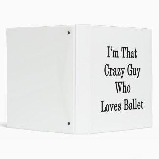 Soy ese individuo loco que ama ballet