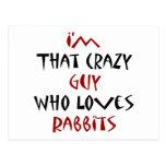 Soy ese individuo loco que ama conejos tarjetas postales