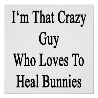 Soy ese individuo loco que ama curar conejitos póster