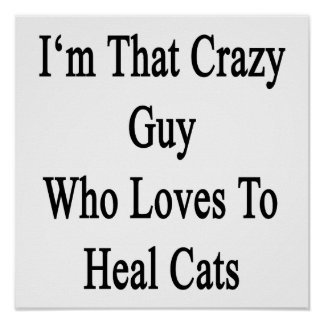 Soy ese individuo loco que ama curar gatos póster