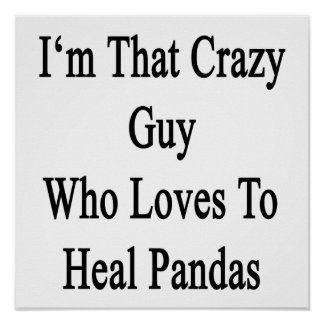 Soy ese individuo loco que ama curar pandas póster