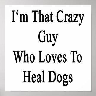 Soy ese individuo loco que ama curar perros póster
