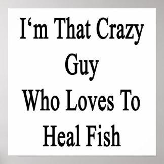 Soy ese individuo loco que ama curar pescados póster