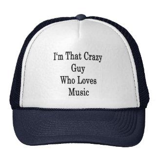 Soy ese individuo loco que ama música gorras