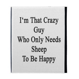Soy ese individuo loco que necesita solamente