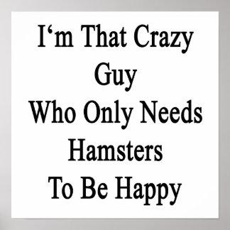 Soy ese individuo loco que necesita solamente póster