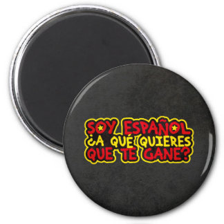 Soy Español ¿A qué quieres que te gane? Imán Redondo 5 Cm