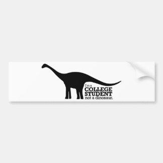 Soy estudiante universitario, no un dinosaurio pegatina para auto