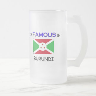 Soy famoso en BURUNDI Tazas De Café