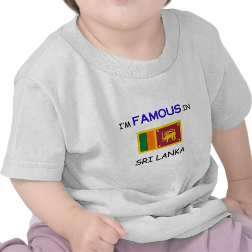 Soy famoso en SRI LANKA Camisetas