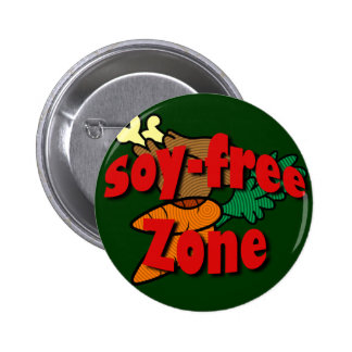 Soy-Free Zone Pinback Buttons